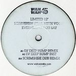 SCRIMSHIRE - Everything You Say - Lv &<wbr> Scrimshire Mixes : WAH WAH 45s <wbr>(UK)