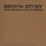 BOOG BROWN & APOLLO BROWN - Brown Study : MELLOMUSICGROUP (US)
