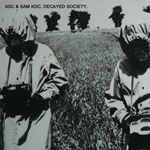 ASC & SAM KDC - Decayed Society : CD
