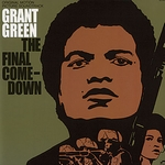 GRANT GREEN - The Final Comedown : BLUE NOTE (US)