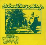 SUPER DUMB - Dub Will In Coming. : CD