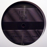 GREMINO - Let\'s Jack : FADE TO MIND (US)