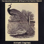 MICHAEL CHAPMAN - The Resurrection And Revenge Of The Clayton Peacock : BLAST FIRST PETITE (UK)