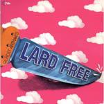 LARD FREE - Gilbert Artman's Lard Free : LP