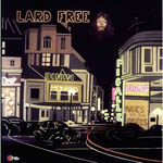 LARD FREE - I'm Around About Midnight : LP