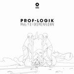 PROF.LOGIK - Multi-Dimension : 12inch