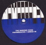 THE BARKING DOGS - Mamarracho / Linked In : 12inch
