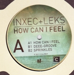 INXEC + LEKS - How Can I Feel EP : CULPRIT (US)