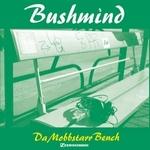 BUSHMIND - Da Mobbstarr Bench : MIX-CDR