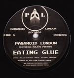 PARANOID LONDON FEAT. MULATO PINATDO - Eating Glue : PARANOID LONDON (UK)