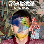 TOTALLY ENORMOUS EXTINCT DINOSAURS - Tapes & Money : 12inch