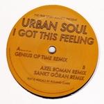 URBAN SOUL - I Got This Feeling (remixes) : 12inch