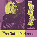 SUN RA AND HIS ARKESTRA - The Outer Darkness -Space Poetry Volume Three- : LP