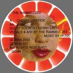 THE RAMMELLZEE - Cheesy Lipstick / \'\'pogo\'\' : 7inch