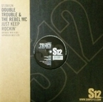 DOUBLE TROUBLE & THE REBEL MC - Just Keep Rockin\' : S12 (UK)
