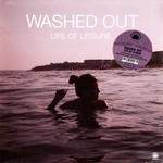 WASHED OUT - Life Of Leisure : MEXICAN SUMMER (US)