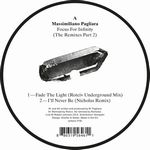 MASSIMILIANO PAGLIARA - Focus For Infinity - The Remixes Pt. 2 : 12inch