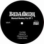 BUDAMUNK - Blunted Monkey Fist  EP1 : 12inch