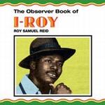 I-ROY - The Observer Book Of Roy Samuel Reid : VP (US)