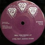 CYRIL FEATURING MARCEL EVANS - Will You Show Up : 7inch