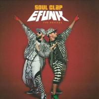 SOUL CLAP - Efunk: The Remixes : 12inch