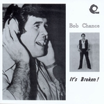 BOB CHANCE - It's Broken : CD