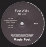 FOUR WALLS - No Use (incl Craig Bratley & Ooft! Remixes) : MAGIC FEET (UK)