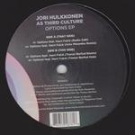 JORI HULKKONEN AS THIRD CULTURE - Options EP : 12inch