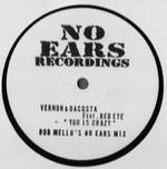 ROB MELLO - Vernon &<wbr> Dacosta feat Red Eye - You is crazy No Ear Mixes : NO EARS RECORDINGS <wbr>(UK)