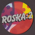 ROSKA - Roska 2: 12\'\' Number One : RINSE (UK)