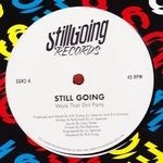 STILL GOING - Work That Shit Party : 12inch