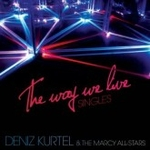 DENIZ KURTEL - The Way We Live Singles : 12inch
