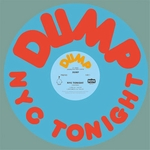 DUMP - Nyc Tonight : 12inch