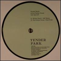 ROMAN RAUCH / DREI FARBEN HOUSE - Soft Split EP : TENDERPARK (GER)