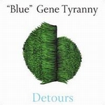 BLUE GENE TYRANNY - Detours : UNSEEN WORLDS (US)