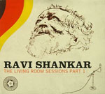 RAVI SHANKAR - The Living Room Sessions Part 1 : EAST MEETS WEST (US)