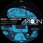 6BLOCC MEETS BUNGALO DUB feat. JAMALSKI - Revolution : Moonshine (UK)