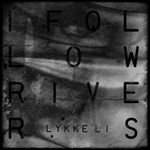 LYKKE LI - I Follow Rivers : ATLANTIC (UK)