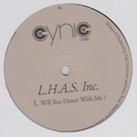 L.H.A.S. INC. - Will You Dance With Me? / Will You Dance With Me? (Phoreski Remix) : CYNIC (UK)