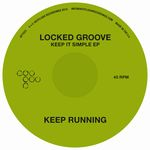 LOCKED GROOVE - Keep It Simple EP : 12inch