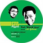 TALL BLACK GUY MEETS AL GREEN - Al Green's Dream / Talk Together : 7inch