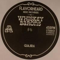 WHISKEY BARONS - Guajira / Badumbadey /shake Yuh Waist : 12inch