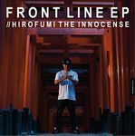 HIROFUMI THE INNOCENSE - Front Line EP : 12inch