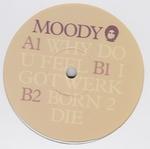 MOODY - Why Do U Feel EP : 12inch