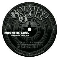 MAGNETIC SOUL - Lovin On The Run : ROTATING SOULS (US)