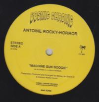 ANTOINE ROCKY-HORROR - Machine Gun Boogie : COSMIC CHRONIC (US)