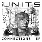 THE UNITS - Connections EP : OPILEC MUSIC (ITA)