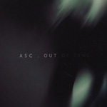 ASC - Out Of Sync : CD