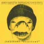 HAWD GANKSTUH RAPPUHS MS'S WID GHATZ - Landshawk : WORDSOUND (US)