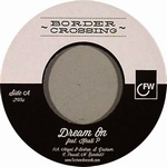 BORDER CROSSING - Dream On : 7inch